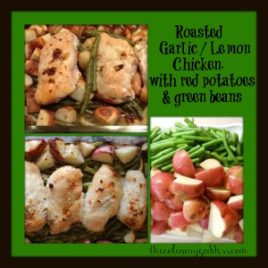 Roasted garlic lemon chicken, with red potatoes & green beans